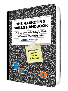 LinkedIn HubSpot Marketing Skills Handbook - A Deep Dive into Todays Most In-Demand Marketing Jobs