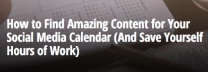 How to Find Amazing Content for Your Social Media Calendar (And Save Yourself Hours of Work) by Buffer Blog