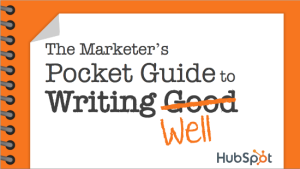 The Marketers Pocket Guide to Writing Well - Hubspot