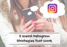 Hi Vista Media Blog Post - 3 Weird Instagram Strategies